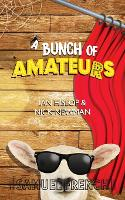 A Bunch of Amateurs (Paperback)