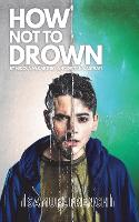How Not To Drown (Paperback)