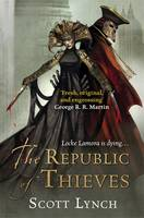 The Republic of Thieves: The Gentleman Bastard Sequence, Book Three - Gentleman Bastard (Hardback)
