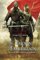The Thorn of Emberlain: The Gentleman Bastard Sequence, Book Four - Gentleman Bastard (Hardback)