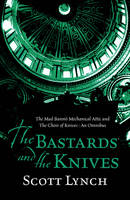 The Bastards and the Knives: The Gentleman Bastard - The Prequel (Hardback)