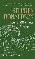 Against All Things Ending: The Last Chronicles of Thomas Covenant (Paperback)