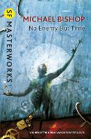 No Enemy But Time - S.F. Masterworks (Paperback)