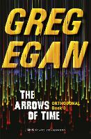 The Arrows of Time: Orthogonal Book Three - ORTHOGONAL (Paperback)