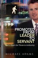 Promoted from Leader to Servant (Paperback)