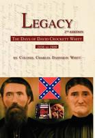 Legacy 2nd Edition, The Days of David Crockett Whitt (Paperback)