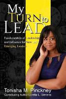 My Turn to Lead: Fundamentals of Leadership & Influence for New and Emerging Leaders (Paperback)