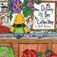 Mr. Drowsy Bee and the Coffee Shop (Paperback)