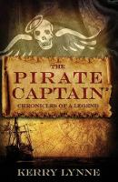 The Pirate Captain Chronicles of a Legend: Nor Silver - The Pirate Captain, the Chronicles of a Legend 1 (Paperback)