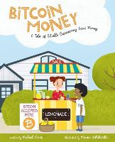 Bitcoin Money: A Tale of Bitville Discovering Good Money (Paperback)