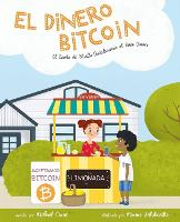 El Dinero Bitcoin: El Cuento de Bitvilla Descubriendo el Buen Dinero (Paperback)
