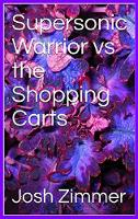 Supersonic Warrior vs the Shopping Carts (Hardback)