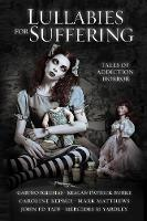 Lullabies For Suffering: Tales of Addiction Horror (Paperback)