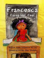 Francesca Faces Her Fear - Francesca (Hardback)