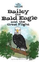 Bailey the Bald Eagle and the Great Flight - Very Wild Life 2 (Hardback)