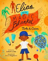Elias and the Magic Blanket Turks and Caicos (Paperback)