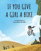 If You Give a Girl a Bike (Paperback)