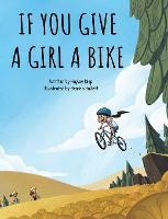 If You Give a Girl a Bike (Hardback)