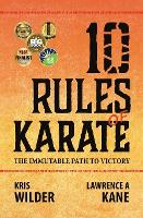 10 Rules of Karate: The Immutable Path to Victory (Paperback)