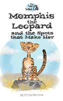 Memphis the Leopard and the Spots that Make Her (Hardback)