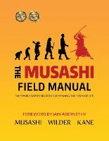 The Musashi Field Manual: The Sword Saint's Secrets for Winning the Tests of Life (Paperback)