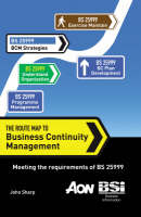 The Route Map to Business Continuity Management: Meeting the Requirements of BS 25999 (Paperback)