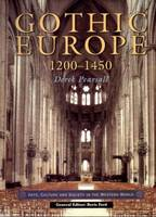 Gothic Europe 1200-1450 - Arts Culture and Society in the Western World (Paperback)