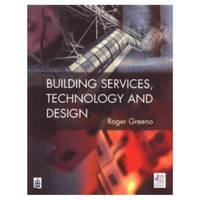 Building Services, Technology and Design - Chartered Institute of Building (Paperback)