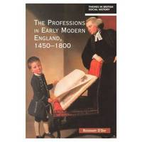 The Professions in Early Modern England, 1450-1800: Servants of the Commonweal - Themes in British Social History (Paperback)