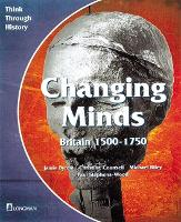Changing Minds Britain 1500-1750 Pupil's Book - Think Through History (Paperback)