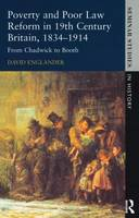 Poverty and Poor Law Reform in Nineteenth-Century Britain, 1834-1914: From Chadwick to Booth - Seminar Studies (Paperback)