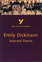 Selected Poems of Emily Dickinson: York Notes Advanced - York Notes Advanced (Paperback)