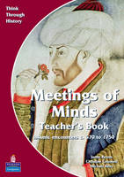 Meeting of Minds Islamic Encounters c. 570 to 1750 Teacher's Book - Think Through History (Spiral bound)