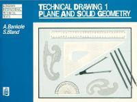 Technical Drawing 1: Plane and Solid Geometry