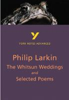 The Whitsun Weddings and Selected Poems: York Notes Advanced - York Notes Advanced (Paperback)
