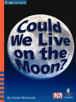Four Corners: Could We Live on the Moon? (Pack of Six) - Four Corners