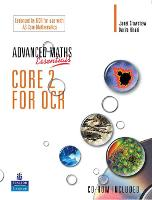 A Level Maths Essentials Core 2 for OCR Book and CD-ROM - OCR GCE Maths