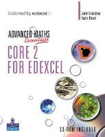 A Level Maths Essentials Core 2 for Edexcel Book and CD-ROM - Edexcel GCE Maths