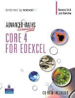 A Level Maths Essentials Core 4 for Edexcel Book and CD-ROM - Edexcel GCE Maths
