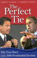 The Perfect Tie: The True Story of the 2000 Presidential Election (Book)