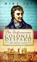The Unfortunate Colonel Despard (Hardback)