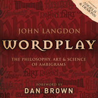 Wordplay: The Art and Science of Ambigrams (Paperback)