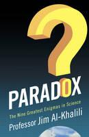 Paradox: The Nine Greatest Enigmas in Physics (Hardback)
