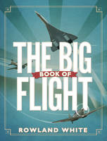 The Big Book of Flight (Hardback)