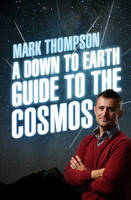 A Down to Earth Guide to the Cosmos (Hardback)