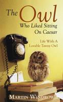 The Owl Who Liked Sitting on Caesar (Hardback)