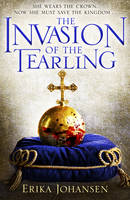 The Invasion of the Tearling: (The Tearling Trilogy 2) - The Tearling Trilogy (Hardback)