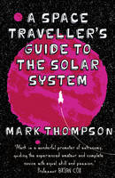 A Space Traveller's Guide To The Solar System (Hardback)