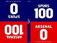100-0: Arsenal-Spurs / Spurs-Arsenal: 100-0, Book 1 - 100-0 (Hardback)