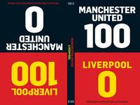 100-0: Man Utd-Liverpool/Liverpool-Man Utd: (100-0: Book 2) (Hardback)